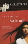En el nombre de Salomé - Julia Alvarez