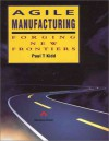 Agile Manufacturing: Forging New Frontiers - Paul Kidd