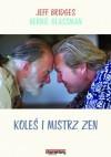 Koleś i mistrz zen - Bernie Glassman, Jeff Bridges