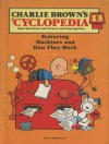 Charlie Brown's 'Cyclopedia Vol. 13 Featuring Machines and How They Work - Funk & Wagnalls