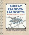 Great Garden Gadgets: Make-It-Yourself Gizmos and Projects - Fern Marshall Bradley