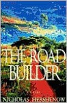 The Road Builder - Nicholas Hershenow