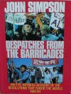 Despatches From The Barricades: An Eye-Witness Account Of The Revolutions That Shook The World 1989-90 - John Cody Fidler-Simpson