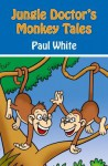 Jungle Doctor's Monkey Tales - Paul White
