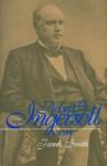 Robert G. Ingersoll - Frank Smith