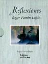 Reflexiones de Roger Patron Lujan = Reflections of Roger Patron Lujan - Roger Patron Lujan
