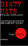 Dirty Hits: Stories 2003-2013 - Tony O'Neill