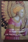 Love for Love: Selected Poems - Thomas Wyatt, Louise Cooper