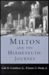 Milton and the Hermeneutic Journey - Gale H. Carrithers Jr., James D. Hardy Jr.