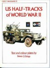 US Half-tracks of World War II (Vanguard) - Steven J. Zaloga