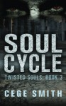 Soul Cycle (Twisted Souls #3) (Volume 3) - Cege Smith