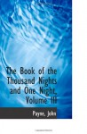 The Book of the Thousand Nights and One Night, Volume III - Payne, John
