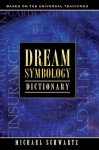 Dream Symbology Dictionary - Michael Schwartz