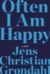 Often I Am Happy - Jens Christian Grøndahl