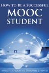 How to Be a Successful Mooc Student - Maggie Sokolik, Dorothy Zemach