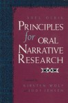 Principles for Oral Narrative Research - Axel Olrik, Kirsten Wolf