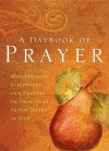 A Daybook of Prayer: Meditations, Scriptures and Prayers to Draw Near to the Heart of God - Integrity Publishers, Integrity House