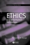 The Ethics of Information Technology and Business - Richard T. De George