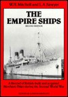 The Empire Ships: A Record of British-Built and Acquired Merchant Ships During the Second World War - W.H. Mitchell, L.A. Sawyer