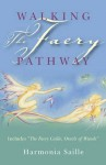 Walking the Faery Pathway - Harmonia Saille