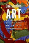 Envisioning Art: A Collection of Quotations by Artists - William C. MacKay