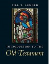 Introduction to the Old Testament (Introduction to Religion) - Bill T. Arnold