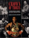 Crown Of Thorns: The Bitter History Of A Century's Heavyweight Championship Boxing - Norman Giller, Neil Duncanson