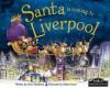 Santa Is Coming to Liverpool - Steve Smallman
