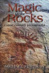 Magic on the Rocks: Canoe Country Pictographs - Michael Furtman