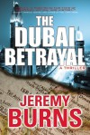 The Dubai Betrayal - Jeremy Burns