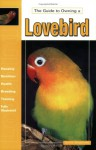 The Guide to Owning a Lovebird - David E. Boruchowitz