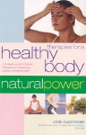 Therapies for a Healthy Body: A Complete Guide to Holistic Therapies for Natural Health and Healing - Jane Alexander