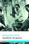 Quaderns de guerra - Marguerite Duras, Anna Casassas