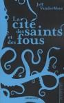 La cité des saints et des fous - Jeff VanderMeer, Michael Moorcock