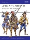 Louis XV's Army (4): Light Troops & Specialists - René Chartrand, Eugene Leliepvre