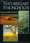 Nature's Last Strongholds - Robert Burton