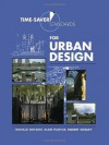 Time-Saver Standards for Urban Design - Donald Watson