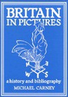 Britain in Pictures: A History and Bibliography - Michael Carney