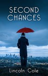 Second Chances - Lincoln Cole