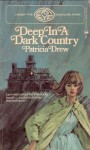 Deep in a Dark Country - Patricia Drew