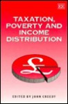 Taxation, Poverty And Income Distribution - John Creedy