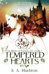 Tempered Hearts (Hearts of Valentia Book 1) - S. A. Huchton, Starla Huchton, Jennifer Melzer
