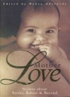 Mother Love - Debra Adelaide