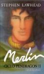 Merlin (Ciclo Pendragon, #2) - Stephen R. Lawhead
