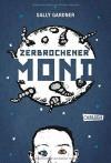 Zerbrochener Mond by Gardner, Sally (2014) Gebundene Ausgabe - Sally Gardner