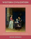 Western Civilization: Sources, Images, and Interpretations: From the Renaissance to the Present - Dennis Sherman