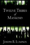 Twelve Tribes of Mankind - Joseph B. Lumpkin