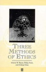 Three Methods of Ethics: a debate - Marcia W. Baron, Philip Pettit, Michael A. Slote