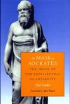 The Mask of Socrates: The Image of the Intellectual in Antiquity - Paul Zanker