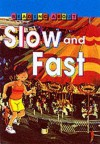 Slow And Fast (Reading About) - Jim Pipe